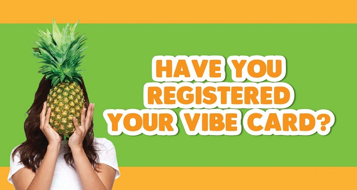Have You Registered Your VIBE Card?